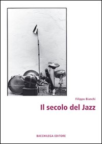 """Copertina """"Il secolo del Jazz"""""""