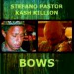 "Stefano Pastor, Kash Killion – ""Bows"""