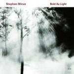"""Stephan Micus – """"Bold as Light"""""""