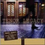 """Tenor Legacy – """"Tenor Legacy"""""""
