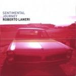 "Roberto Laneri – ""Sentimental Journey"""