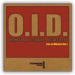 """O.I.D. Orchestra In-Stabile Dis/Accordo – """"Live at Mikalsa vol.1"""""""