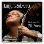 "Luigi Ruberti – ""Dedicated to Bill Evans"""