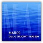 """Giulio Stracciati Trio Boy – """"Mares"""""""