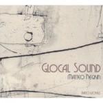 "Matteo Negrin – ""Glocal Sound"" - Autoprodotto (PW201001)"