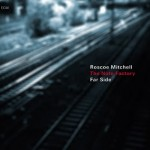 "Roscoe Mitchell – ""Far side"""