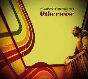 Filippo Tirincanti – Otherwise