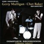 "Gerry Mulligan – Chet Baker – ""Complete recordings"""