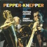 "Pepper Adams & Jimmy Knepper – ""Pepper-Knepper"""