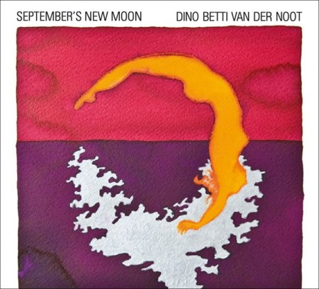 "Dino Betti van der Noot – ""September's New Moon"""