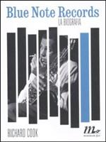 """Richard Cook – """"Blue Note Records – La biografia"""""""