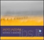 """Salvo Lazzara – """"Materia e memoria"""""""