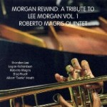 "Roberto Magris – ""Morgan rewind: a tribute to Lee Morgan Vol.1"""