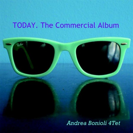 Alessandro Bonioli 4Tet - Today The Commercial Album