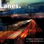 """Filippo Cosentino – """"Lanes"""""""