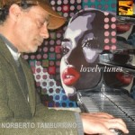 "Norberto Tamburrino – ""Lovely tunes"""