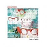 """Bebo Ferra – """"Specs People"""""""