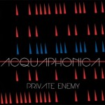 "Acquaphonica – ""Private Enemy"""