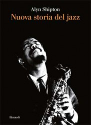 Alyn Shipton - Nuova storia del jazz