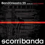 """BandOrkestra.55 – """"scorribanda"""""""
