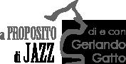 A Proposito di Jazz - Di e con Gerlando Gatto