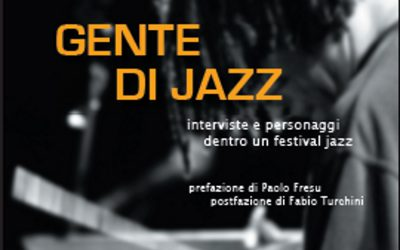 """Seconda ristampa per """"Gente di Jazz"""" il libro di Gerlando Gatto e in ottobre due importanti presentazioni a Roma e a Napoli"""