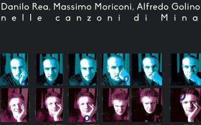 """""""Tre per una"""" Rea – Golino – Moriconi: i fedeli moschettieri di Mina presentano l'album a Roma"""